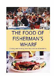 The Food of Fishermans Wharf