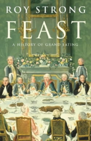 Feast, A History of Grand Eating
